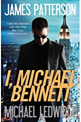 I, Michael Bennett (Michael Bennett, Book 5) Kindle Edition