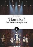'HAMILTON': THE HISTORY-MAKING MUSICAL