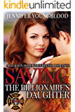 Saving the Billionaire's Daughter (Jackson Hole Firefighter Romance Book 1)