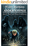 Wyatt Watkins and the Adder Stones (The Wyatt Watkins Series Book 1)