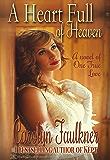 A Heart Full of Heaven: A Novel of One True Love