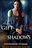 A Gift of Shadows (The Light-Bringer Series Book 2)