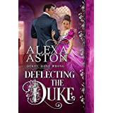 Deflecting the Duke (Dukes Done Wrong Book 2)