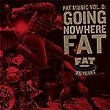 Fat Music Vol. 8: Going Nowhere Fat