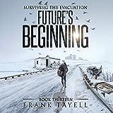 Future's Beginning: Surviving the Evacuation, Book 13