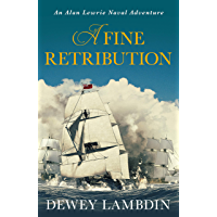 A Fine Retribution (The Alan Lewrie Naval Adventures Book 23)