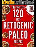 KETOGENIC PALEO: KETOGENIC DIET COOKBOOK: 120 AMAZING KETOGENIC PALEO RECIPES: KETOGENIC EGG FREE RECIPES (keto, keto diet, ketogenic diet weight loss, paleo, lunch, dinner, healthy recipes,)
