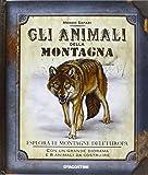 Gli animali della montagna. Esplora le montagne dell'Europa. Ediz. illustrata. Con gadget