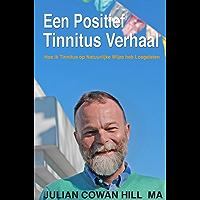 Een Positief Tinnitus Verhaal: Hoe ik Tinnitus op Natuurlijke Wijze heb Losgelaten