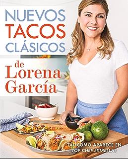 Nuevos tacos clásicos de Lorena García (Spanish Edition)