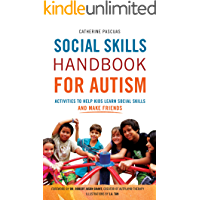 Social Skills Handbook for Autism: Activities to Help Kids Learn Social Skills and Make Friends (Autism Spectrum…
