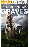 The Girl Who Digs Graves (The Gravedigger Series Book 1)