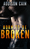 Born to be Broken (Alpha's Claim Book 2)