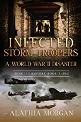 Infected Storm Troopers: A World War II Disaster (Infected History Book 3) Kindle Edition