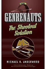 The Shootout Solution: Genrenauts Episode 1 Kindle Edition