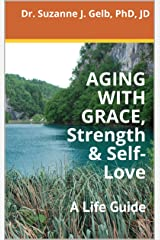 AGING WITH GRACE, Strength & Self-Love Kindle Edition