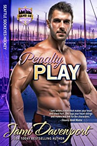 Penalty Play: Seattle Sockeyes Hockey (Game On in Seattle Book 9)