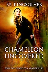 Chameleon Uncovered (Chameleon Assassin Series Book 2) Kindle Edition