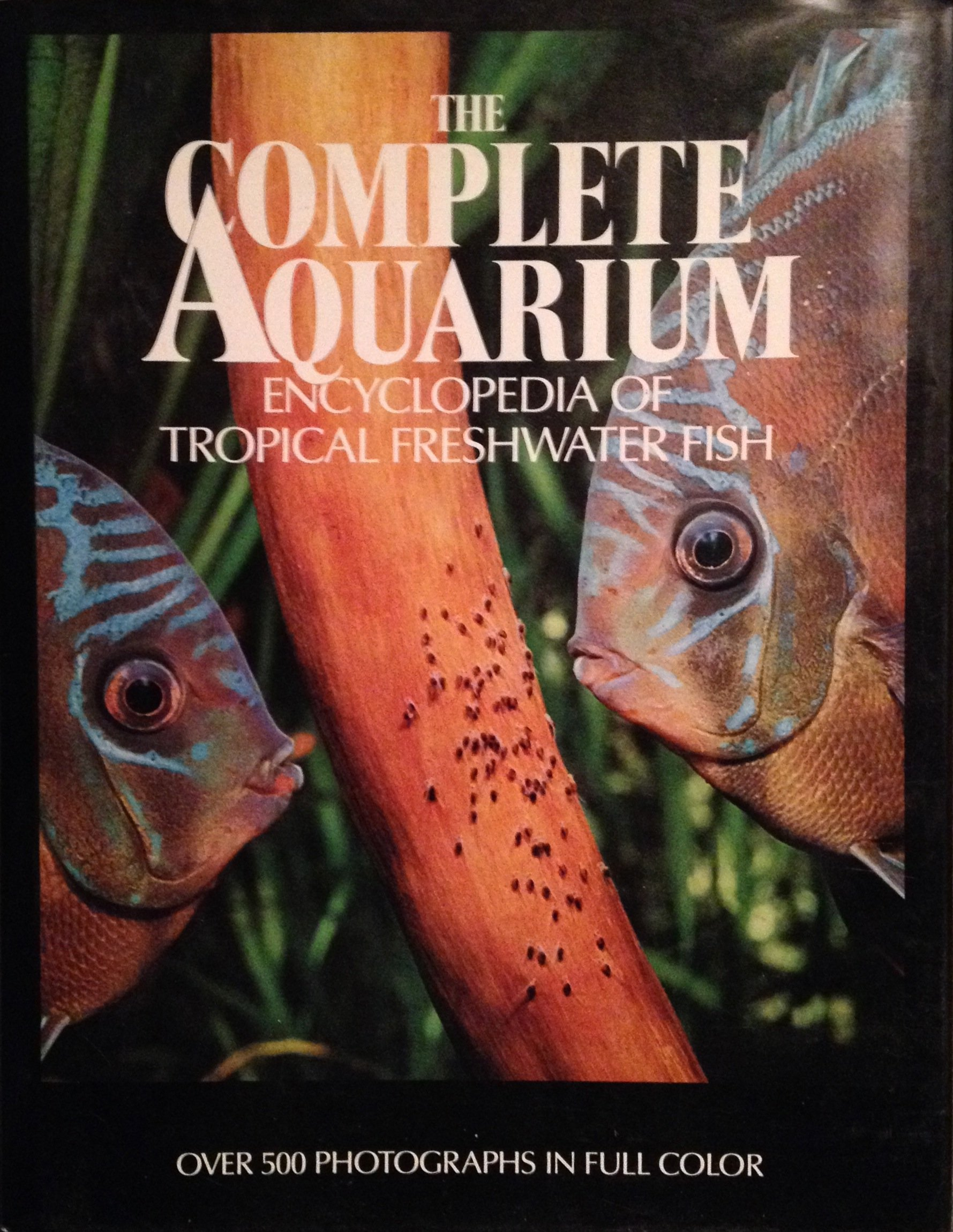 500 freshwater aquarium fish by greg jennings - The Complete Aquarium An Encyclopedia Of Tropical Freshwater Fish J Van Ramshorst 9781555217952 Amazon Com Books