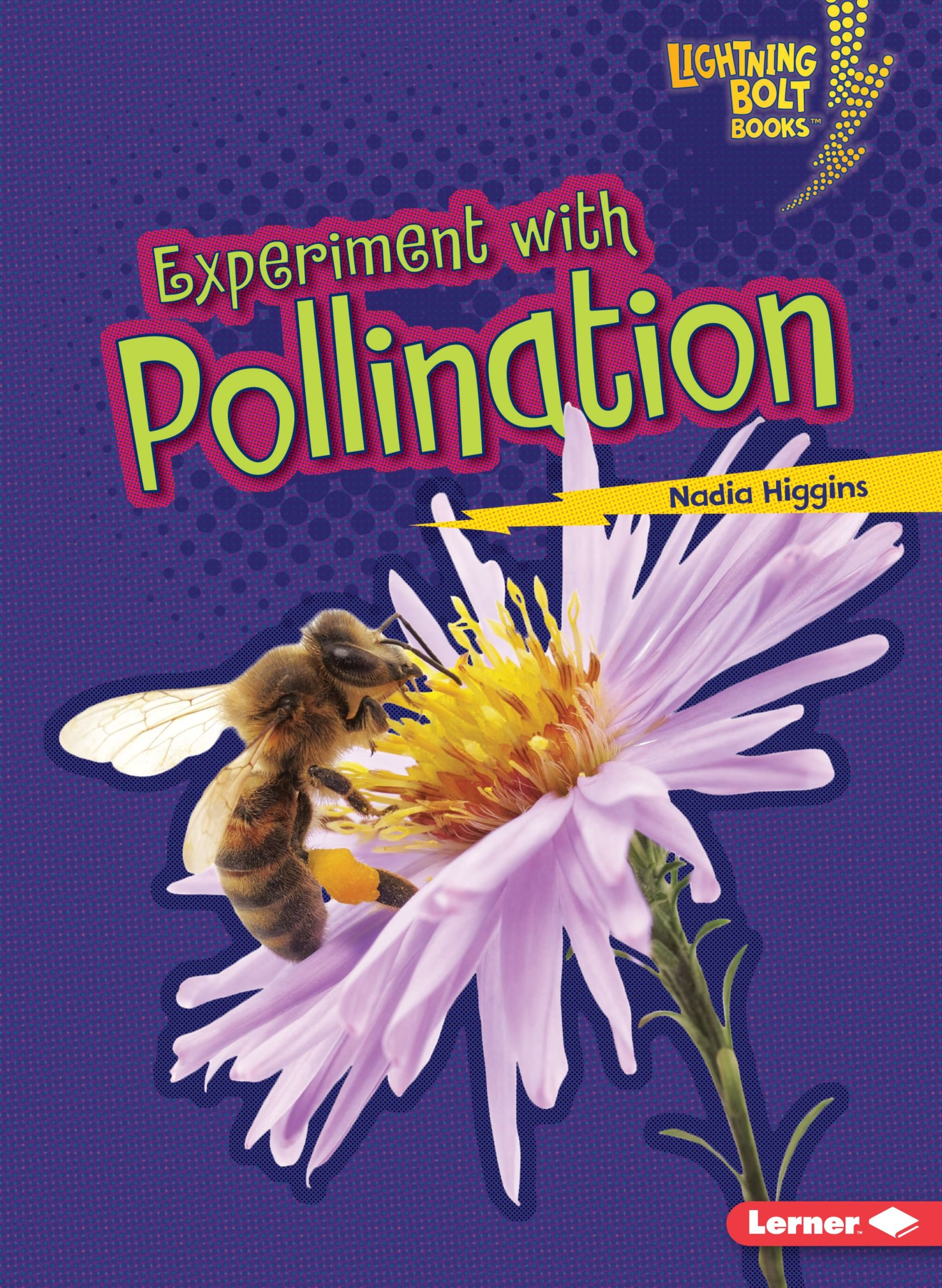 Experiment With Pollination (Lightning Bolt Books)