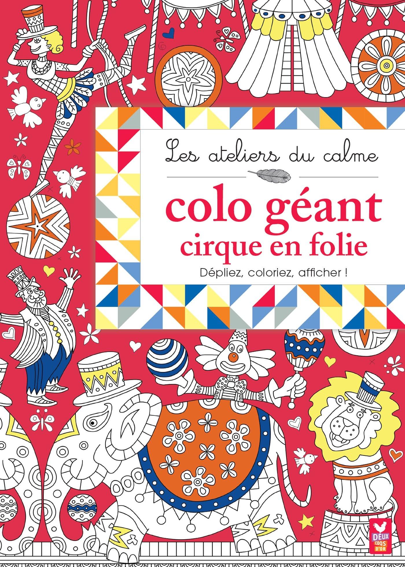 Coloriage Adulte Cirque.Amazon Fr Les Ateliers Du Calme Cirque En Folie Colo Geant