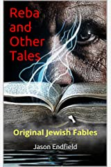 Reba and Other Tales: Original Jewish Fables Kindle Edition