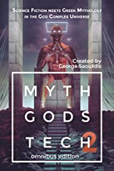 Myth Gods Tech 2 - Omnibus Edition: Science Fiction Meets Greek Mythology In The God Complex Universe Kindle Edition