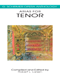 Arias for Tenor: G. Schirmer Opera Anthology