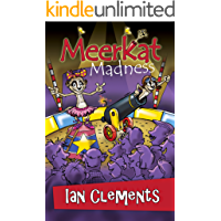 Meerkat Madness: ( A Tale of Circus Life and Survival for the Meerkats )