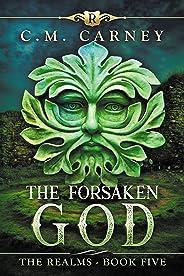 The Forsaken God: The Realms Book Five: (An Epic LitRPG Series)