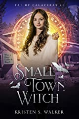 Small Town Witch (Fae of Calaveras Book 1) Kindle Edition