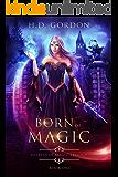 Born of Magic (Heiress of Magic Trilogy Book 1)