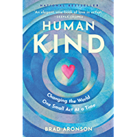HumanKind: Changing the World One Small Act At a Time