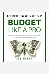 Budget like a Pro: Manage Your Money, Pay off Your Debts, and Walk the Road of Financial Independence: Personal Finance Made Easy Audible Audiobook