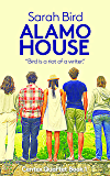 Alamo House (Sarah Bird's Texas Quartet Book 1)