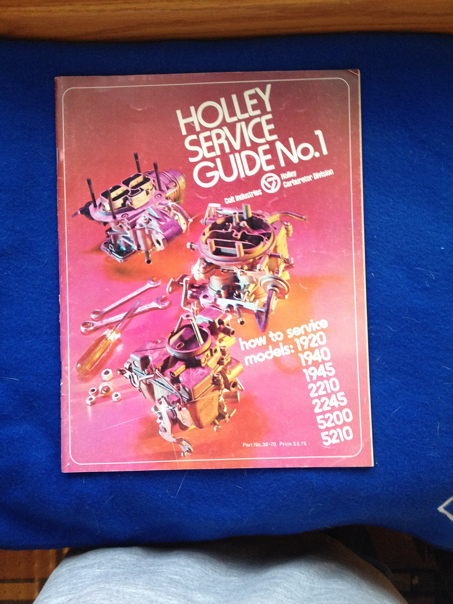 Holley Carburetor Service Guide No  1 covers models: 1920