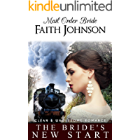 Mail Order Bride: The Bride's New Start: Clean and Wholesome Western Historical Romance (Mail Order Bride and Babies)