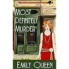 Most Definitely Murder: A 1920s Murder Mystery (Mrs. Lillywhite Investigates Book 6)
