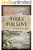 Fools for Love (Mountain Women Series Book 7)