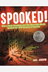 Spooked!: How a Radio Broadcast and The War of the Worlds Sparked the 1938 Invasion of America Kindle Edition
