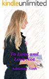 To Love and Love Not