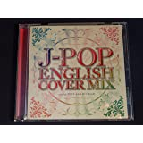 J-POP ENGLISH COVER MIX