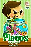 Plecos, el pez gato: cuento ilustrado para niños prelectores (Colección Fa&San nº 3) (Spanish Edition)