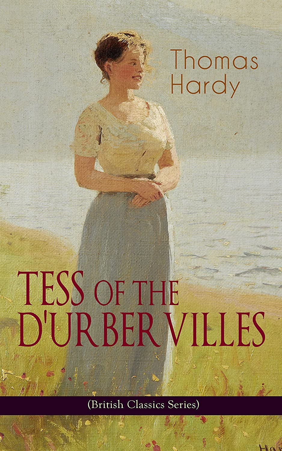 TESS OF THE DURBERVILLES (British Classics Series): A Pure Woman ...