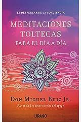Meditaciones toltecas para el dia a dia (Spanish Edition) Paperback