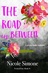 The Road in Between (Twisted Fate Book 1)