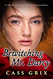 Bewitching Mr. Darcy: A Pride and Prejudice Paranormal