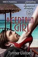 A Certain Girl [Suncoast Society] (Siren Publishing Sensations) Kindle Edition