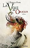 La voie des oracles - tome 01 : Thya: Thya