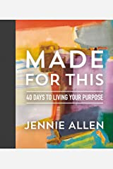 Made for This: 40 Days to Living Your Purpose Kindle Edition
